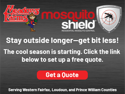 Meadows Farms & Mosquito Shield Stay outside longer get bit less! The cool season is starting. Click the link below to set up a free quote. Get a Quote. Serving Western Fairfax, Loudoun, and Prince William Counties.