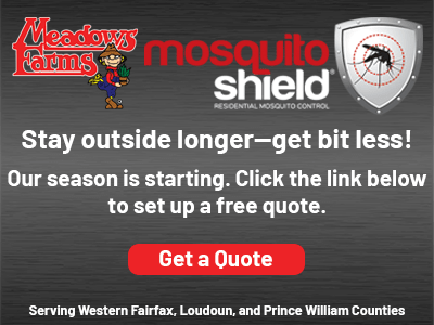 Meadows Farms & Mosquito Shield Stay outside longer get bit less! Our season is starting. Click the link below to set up a free quote. Get a Quote. Serving Western Fairfax, Loudoun, and Prince William Counties.