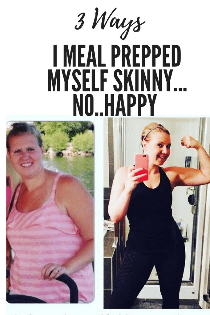 3 Ways I Meal Prepped Myself Skinny