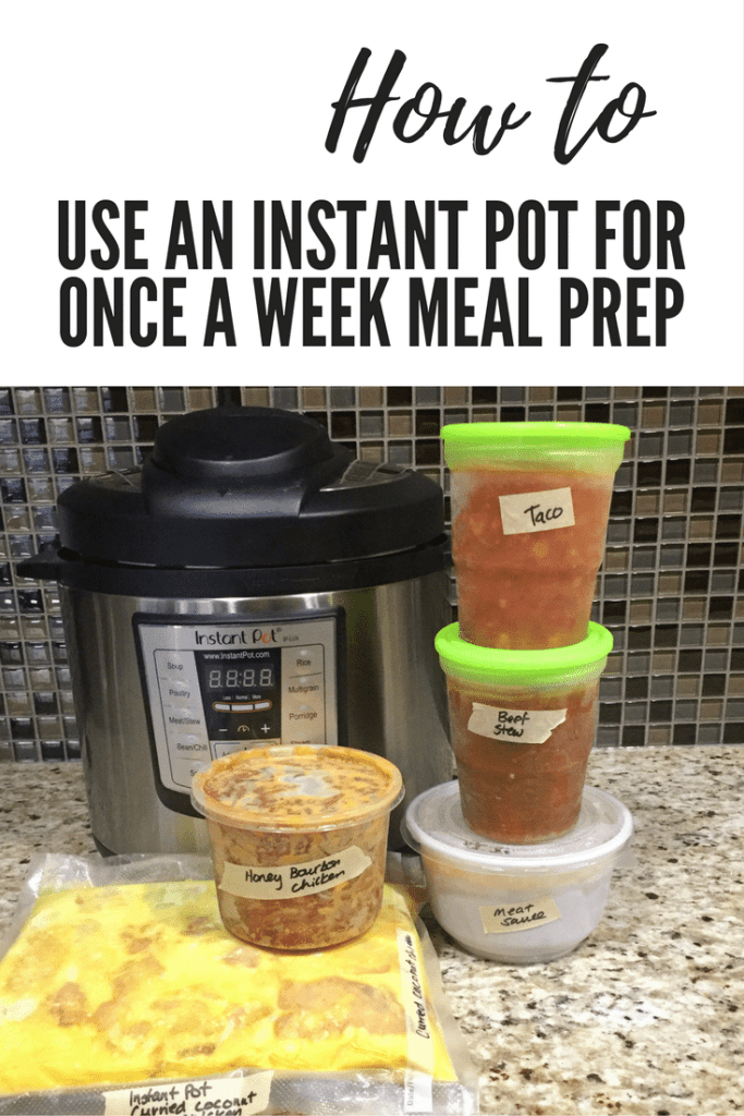 how-to-use-and-instant-pot-for-once-a-week-meal-prep