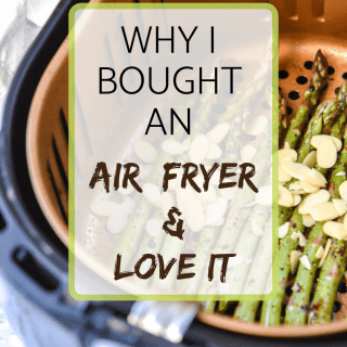 Why I bought and Air Fryer and Love It