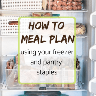how to meal plan using freezer and pantry staples