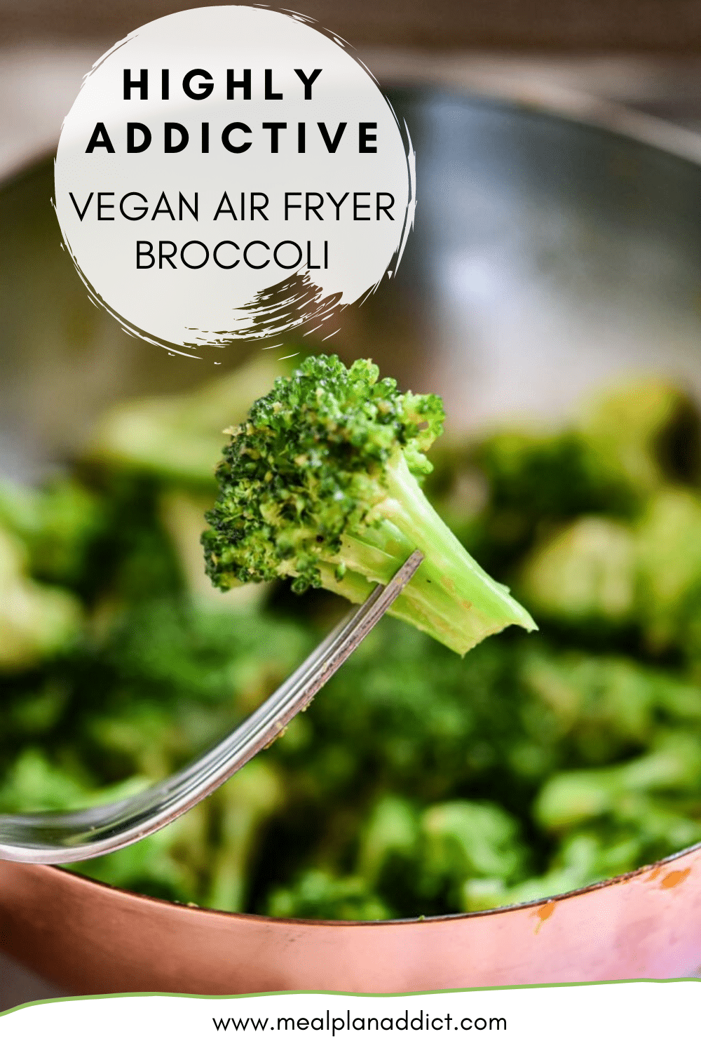 Highly Addictive Vegan Air Fryer Broccoli