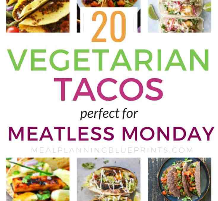 20 Vegetarian Taco Recipes so Good your Meat Eaters will Love Them