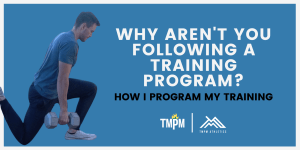 Why Aren't You Following a Training Program?