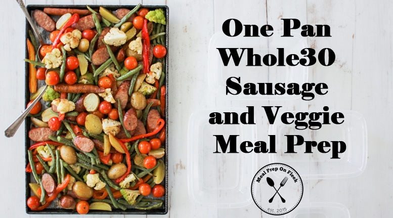 One Pan Whole30 Sausage and Veggie Meal Prep