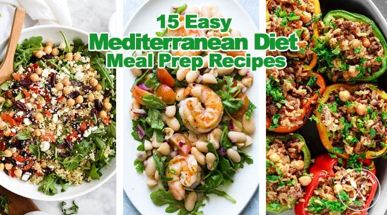 15 Easy Mediterranean Diet Meal Prep Recipes