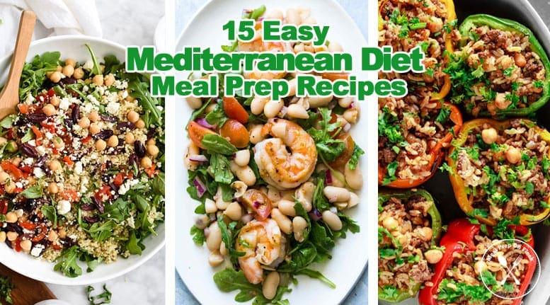 15 Easy Mediterranean Diet Meal Prep Recipes - Meal Prep on