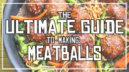 The Ultimate Guide to Making meatballs