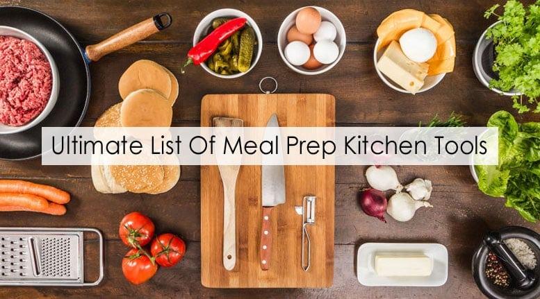 Ultimate List Of Meal Prep Kitchen Tools - Meal Prep on Fleek™