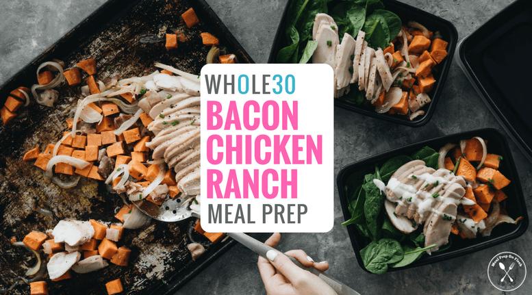 Whole30 Chicken Bacon Ranch Meal Prep