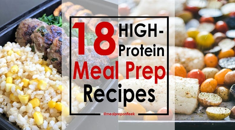 18 High Protein Meal Prep Recipes