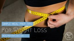 Simple Meal Prep Tips For Weight Loss