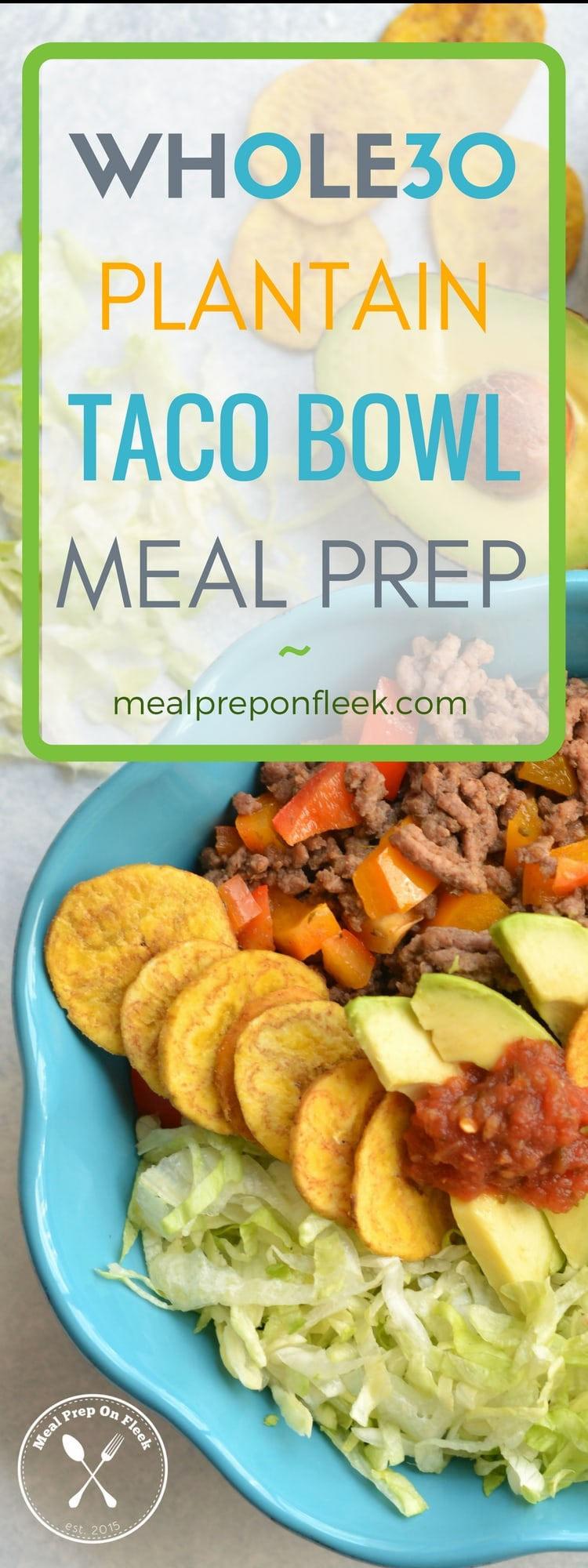 Whole30 Plantain Taco Bowl Meal Prep 750x2000