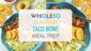 Whole30 Plantain Taco Bowl Meal Prep Recipe