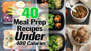 40 Meal Prep Recipes Under 400 Calories