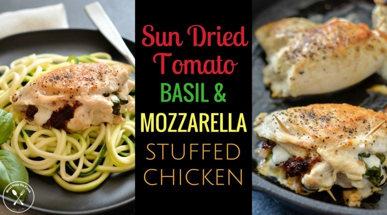 Sun Dried Tomato Basil & Mozzarella Stuffed Chicken Blog