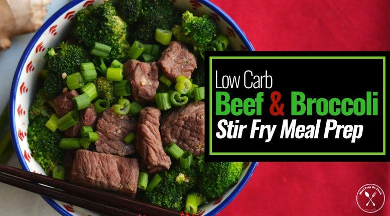 Low Carb Beef & Broccoli Stir Fry Meal Prep Recipe