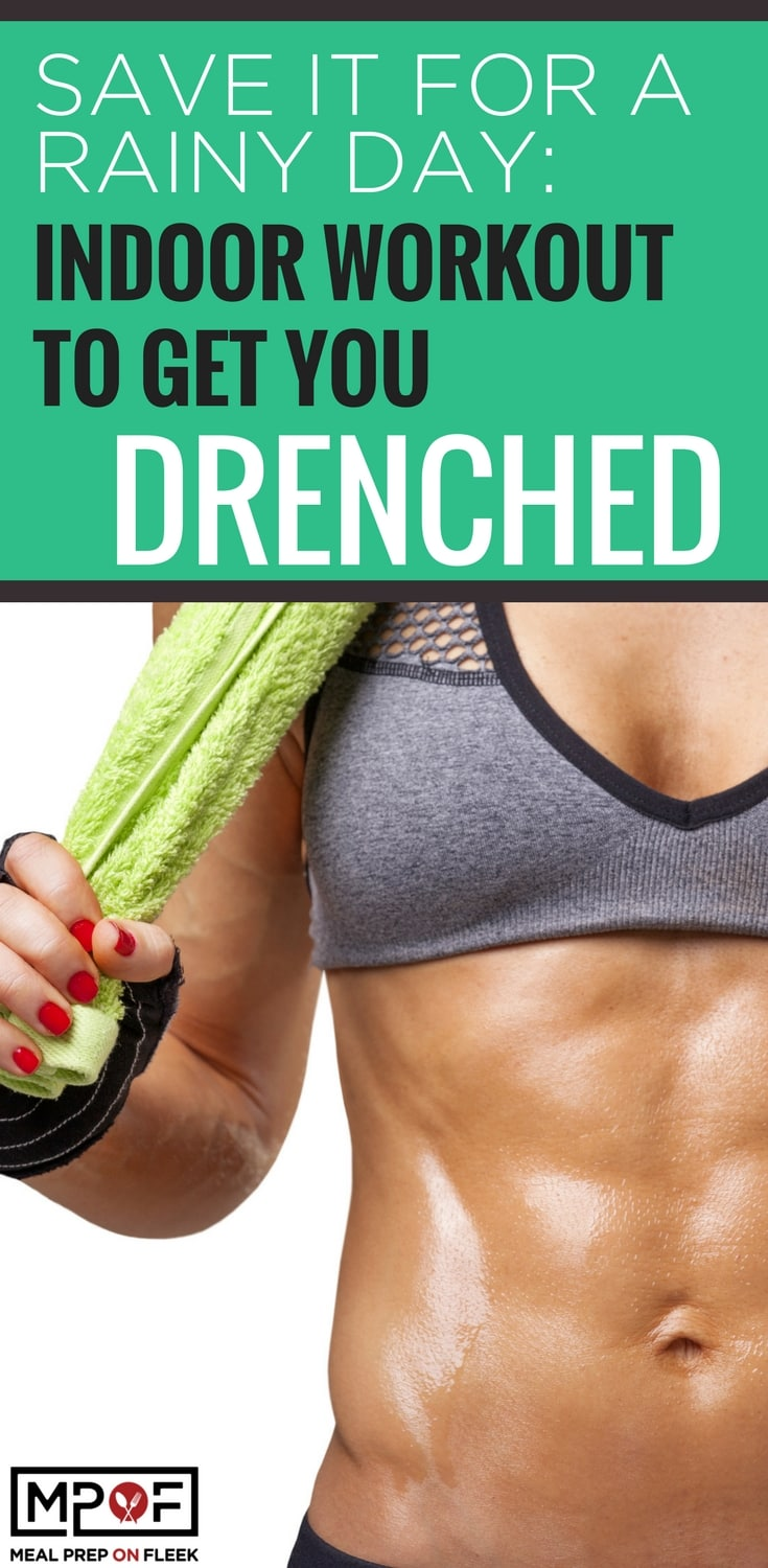 Save it For a Rainy Day: Indoor Workout to Get You Drenched