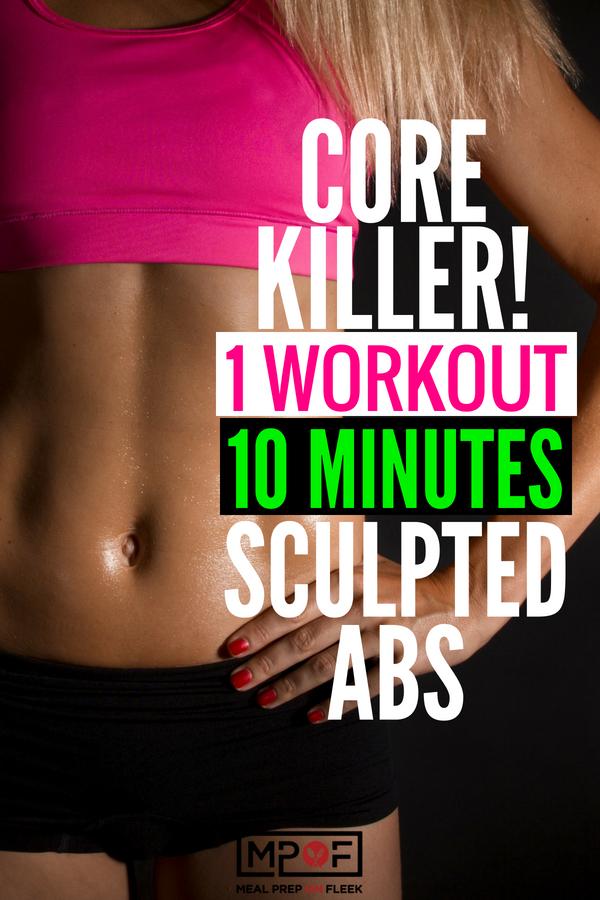 Core Killer! 1 Workout,10 Minutes, Sculpted Abs blog