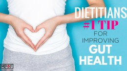 Dietitians #1 Tip For Improving Gut Health blog