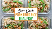 Low Carb Pork Fried Rice Meal Prep blog