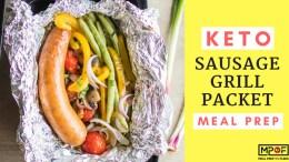 Keto Sausage Grill Packet Meal Prep blog