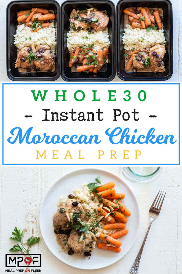 Whole30 Instant Pot Moroccan Chicken Meal Prep
