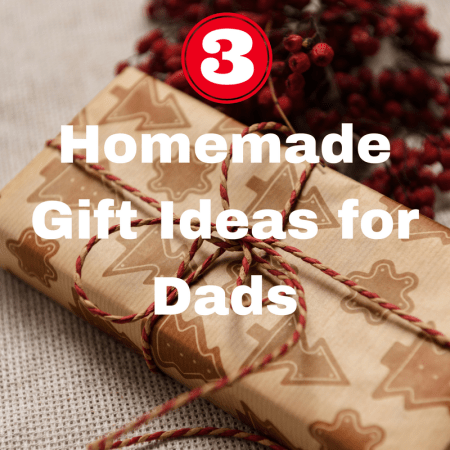 Homemade Gift Ideas for Dads