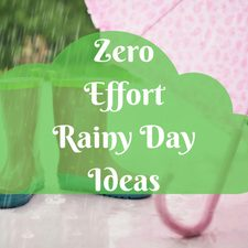 zero effort rainy wet weather day ideas for kids toddlers babies simply easy quick how to entertain toddler at home