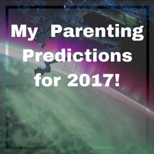 parenting predictions for 2017 trends mummy parent bloggers