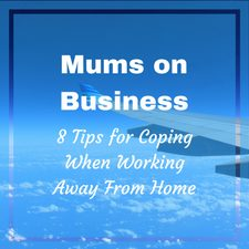 Mums and Business Trips 8 Tips for Coping Thumbnail