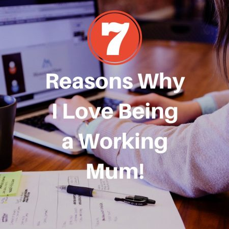 reasons why i love being a working mum