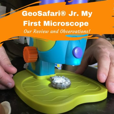 GeoSafari® Jr. My First Microscope Review and Observations!