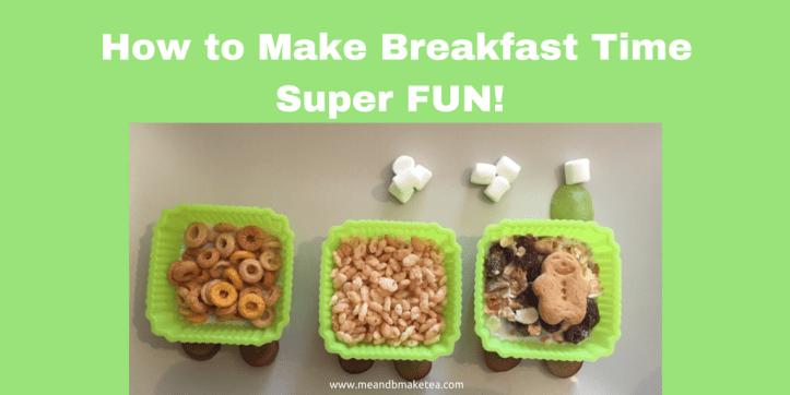 How to Make Breakfast Time Super FUN! (1)