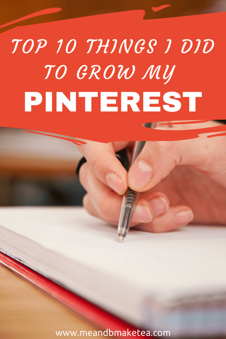 top ten things i did to grow my pinterest traffic