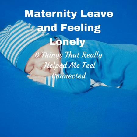 Maternity and Loneliness feelings mental health postnatal