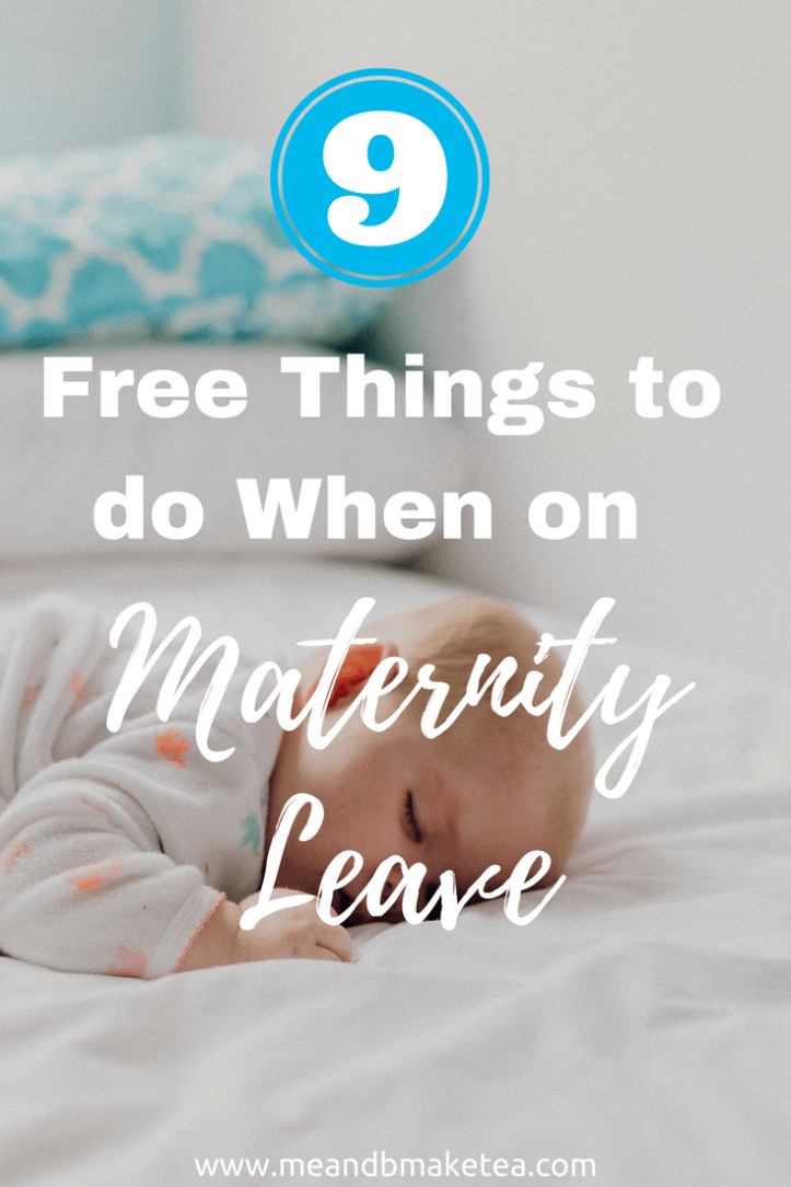 Free Things to do on Maternity Leave RIGHT NOW!