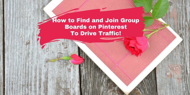 How to Find and Join Group Boards on Pinterest to Drive Website Traffic!