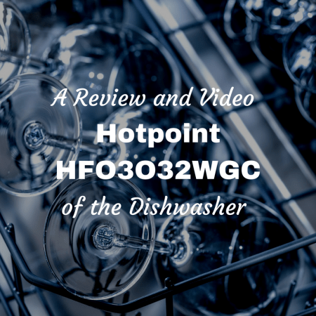 Review of the Hotpoint HFO3O32WGC Dishwasher