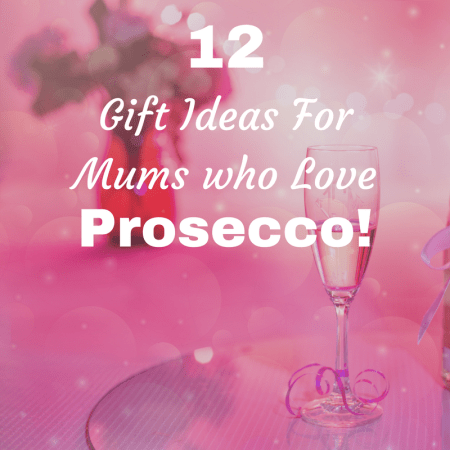 12 prosecco gifts for mums this christmas