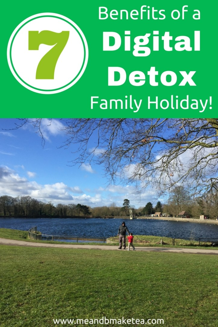 benefits of a digital detox and why you should do one. Perfect for family holidays.