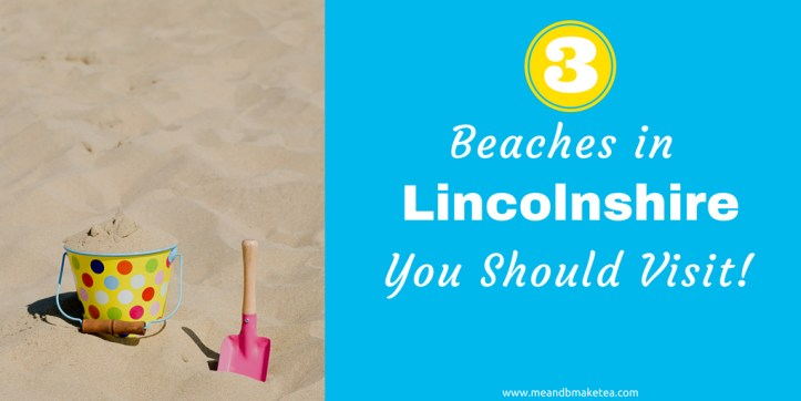 If you're visiting Lincolnshire on the east UK coast this summer, take a look at these hidden gems and must-visit beaches in the area. Perfect for families.