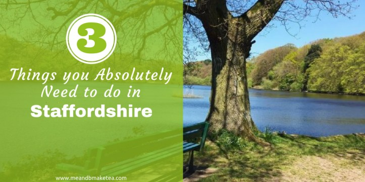 3 hidden gems in Staffordshire UK -