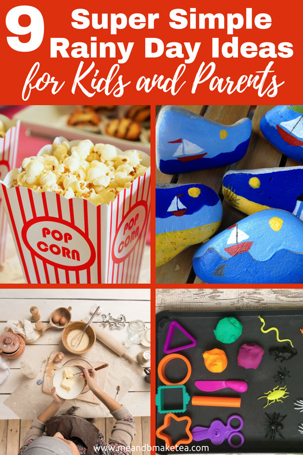 9 easy rainy day ideas for kids and parents.