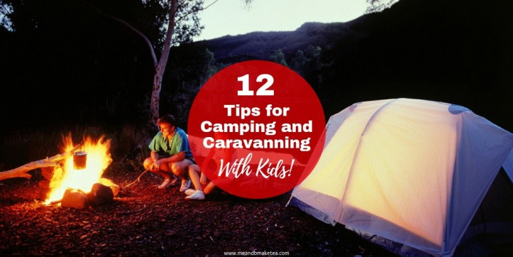 Camping and Caravanning - tips and tricks for travelling with kids and what to pack