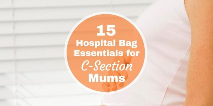 15 Hospital Bag Essentials for C-Section Mums