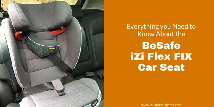 Everything You Need to Know About the BeSafe iZi Flex FIX i-Size Booster Seat!