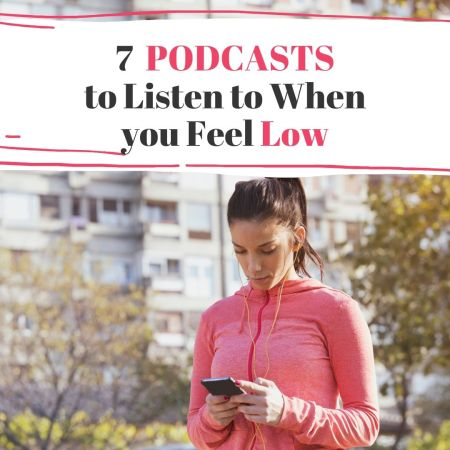 podcasts to listen to when you feel low or depressed - motivating podcast list
