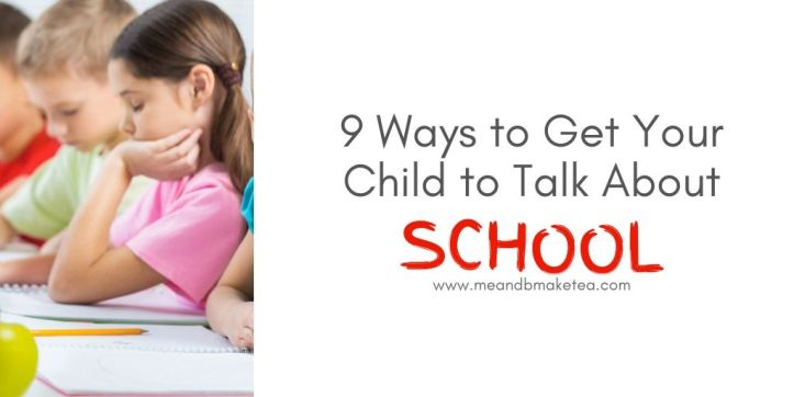 9 Ways to Get Your Child to Talk About School!